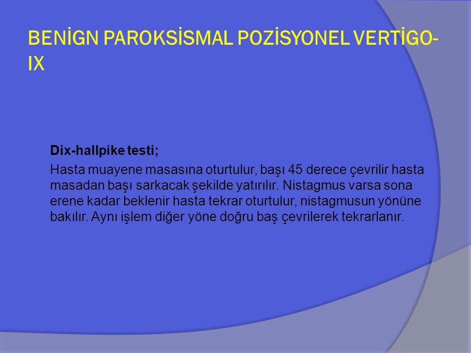 BENİGN PAROKSİSMAL POZİSYONEL VERTİGO-IX