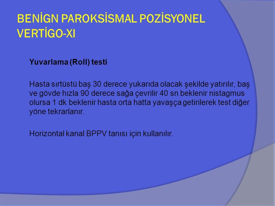 BENİGN PAROKSİSMAL POZİSYONEL VERTİGO-XI
