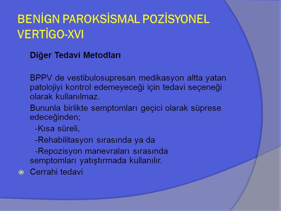BENİGN PAROKSİSMAL POZİSYONEL VERTİGO-XVI