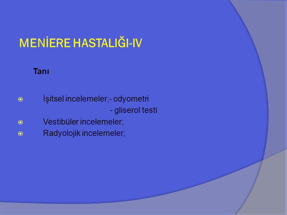 MENİERE HASTALIĞI-IV Tanı İşitsel incelemeler;- odyometri