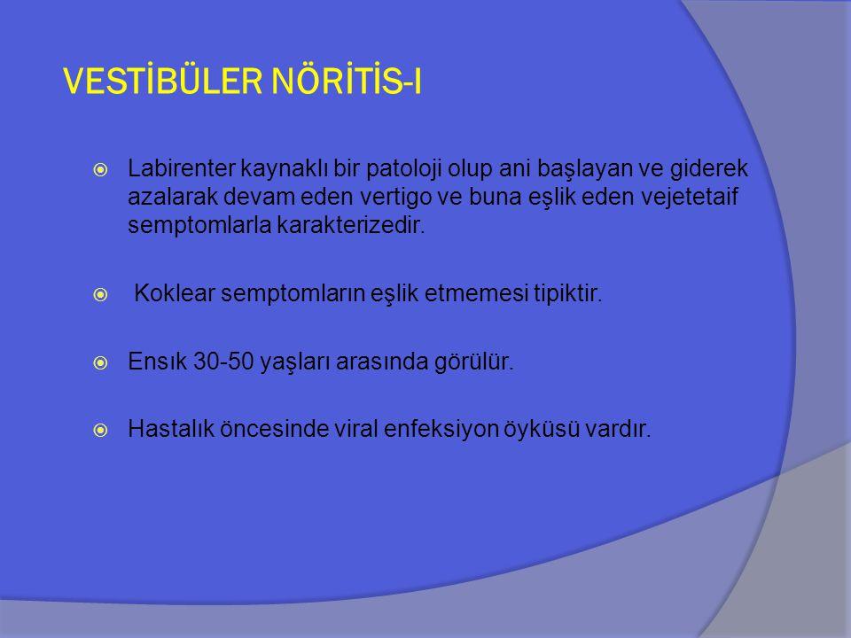 VESTİBÜLER NÖRİTİS-I
