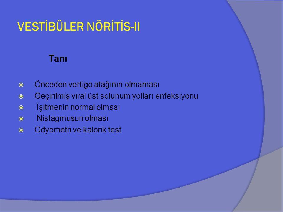 VESTİBÜLER NÖRİTİS-II