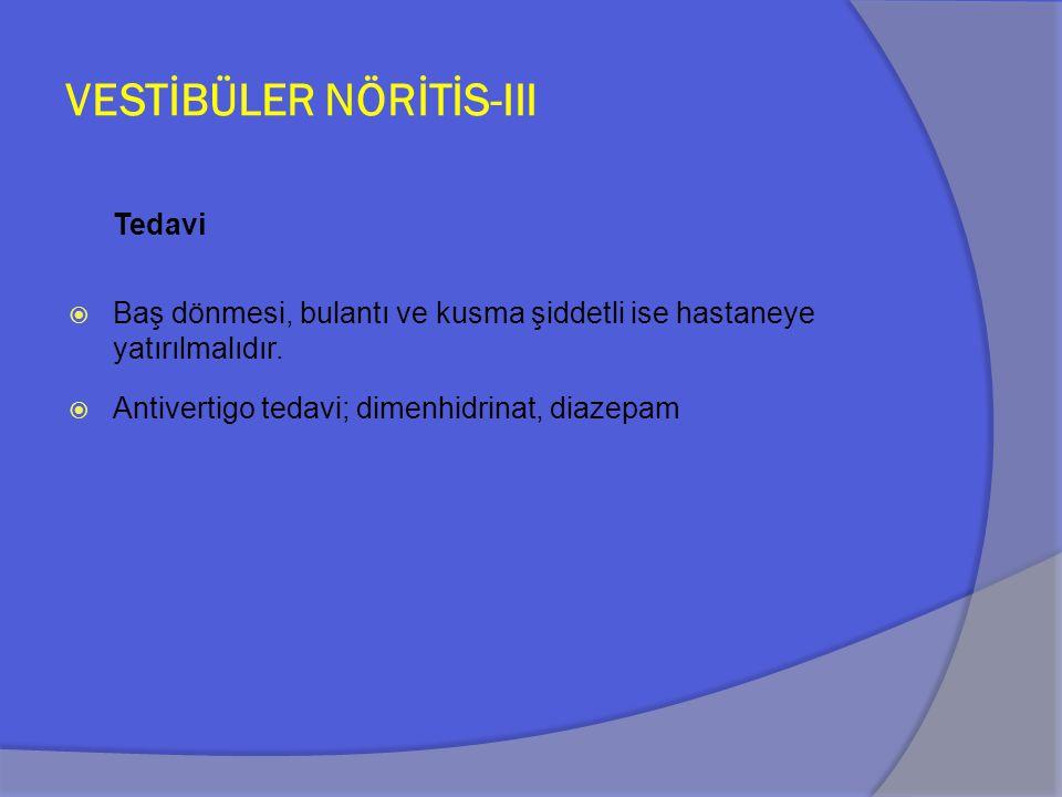 VESTİBÜLER NÖRİTİS-III