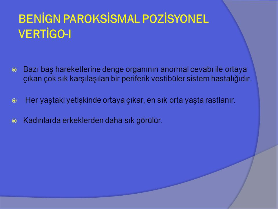 BENİGN PAROKSİSMAL POZİSYONEL VERTİGO-I