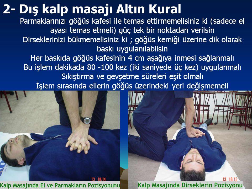 2- Dış kalp masajı Altın Kural