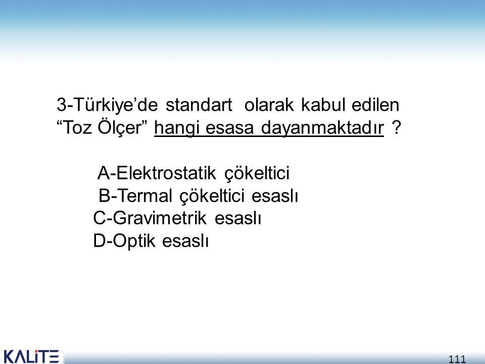 3-Türkiye'de standart olarak kabul edilen Toz Ölçer hangi esasa dayanmaktadır