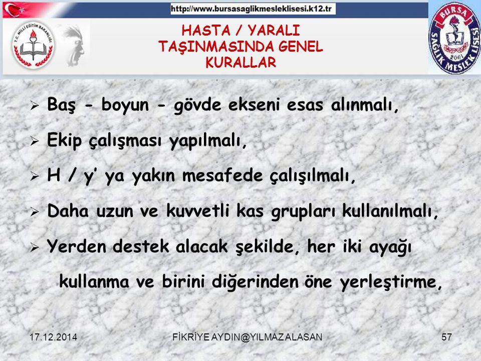 HASTA / YARALI TAŞINMASINDA GENEL KURALLAR