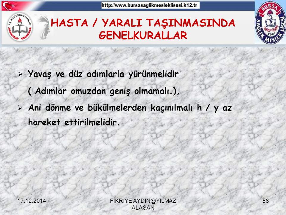 HASTA / YARALI TAŞINMASINDA GENELKURALLAR