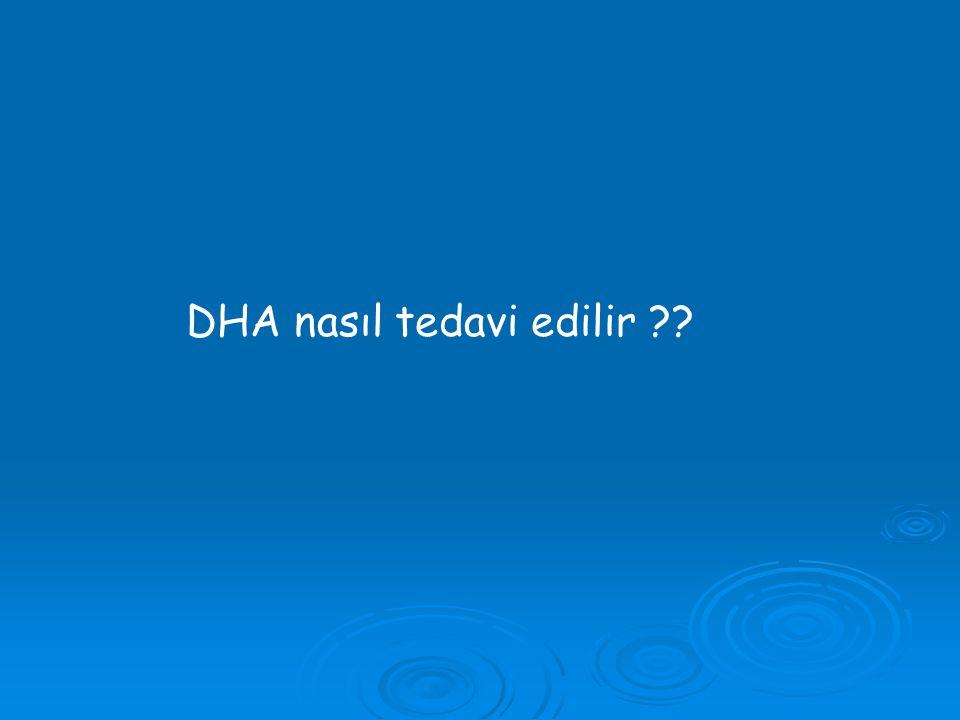 DHA nasıl tedavi edilir