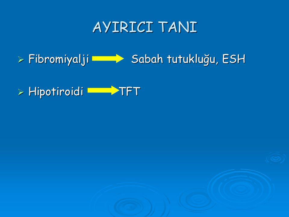 AYIRICI TANI Fibromiyalji Sabah tutukluğu, ESH Hipotiroidi TFT