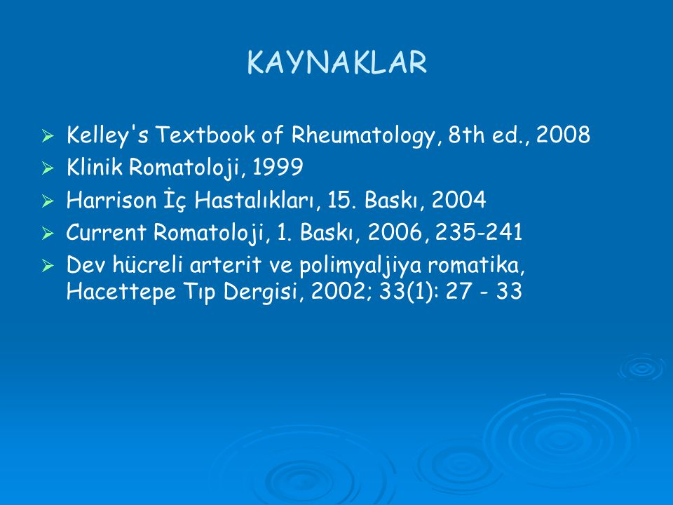 KAYNAKLAR Kelley s Textbook of Rheumatology, 8th ed., 2008