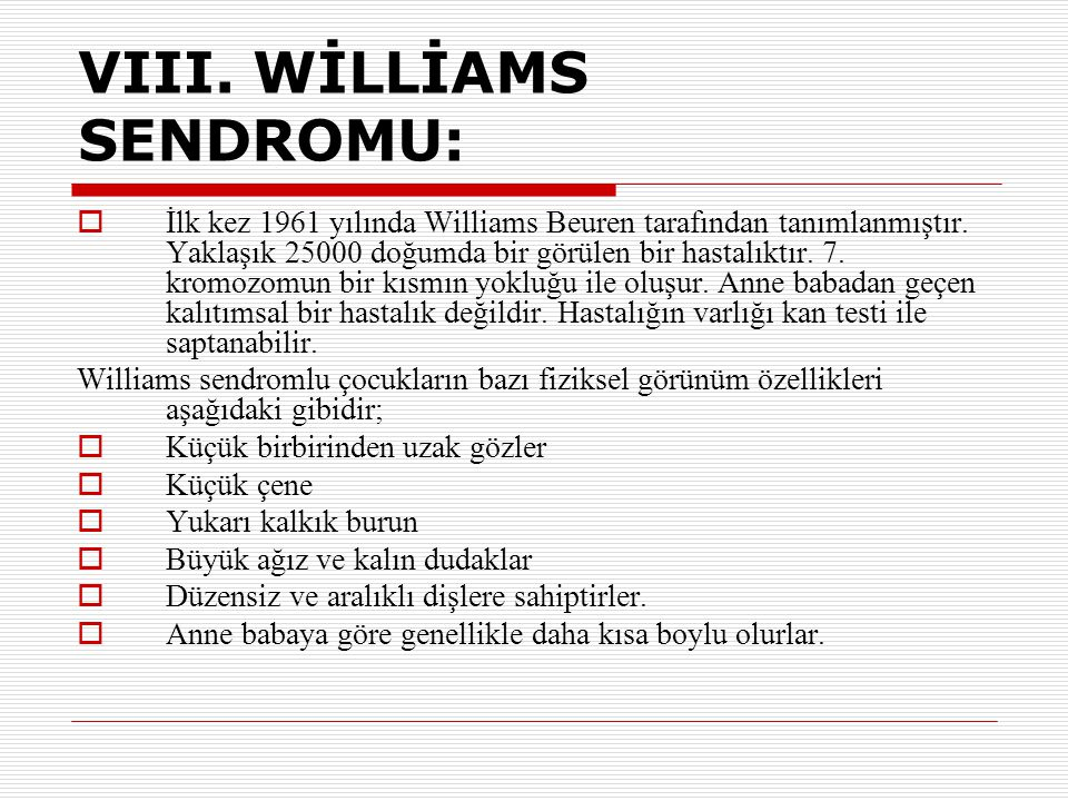 VIII. WİLLİAMS SENDROMU: