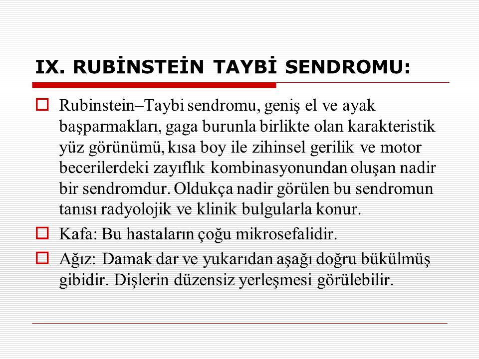 IX. RUBİNSTEİN TAYBİ SENDROMU: