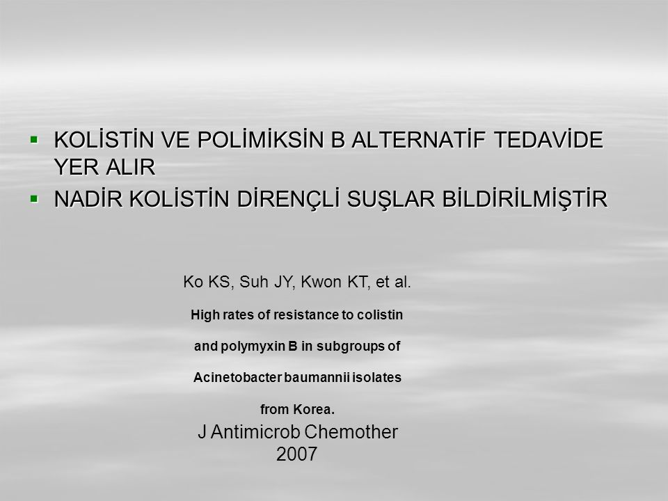 KOLİSTİN VE POLİMİKSİN B ALTERNATİF TEDAVİDE YER ALIR