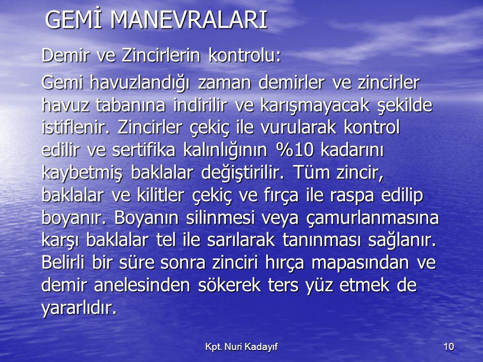GEMİ MANEVRALARI Demir ve Zincirlerin kontrolu: