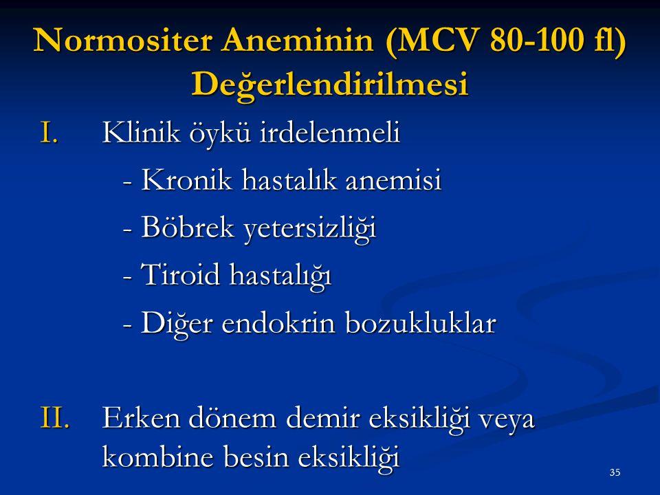 Normositer Aneminin (MCV 80-100 fl) Değerlendirilmesi
