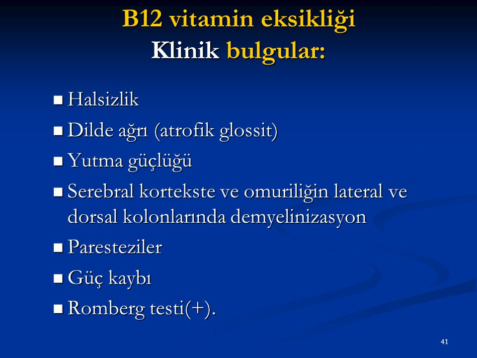 B12 vitamin eksikliği Klinik bulgular: