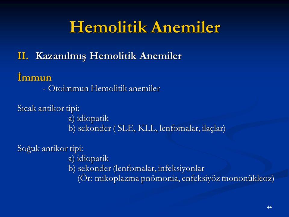 Hemolitik Anemiler Kazanılmış Hemolitik Anemiler İmmun