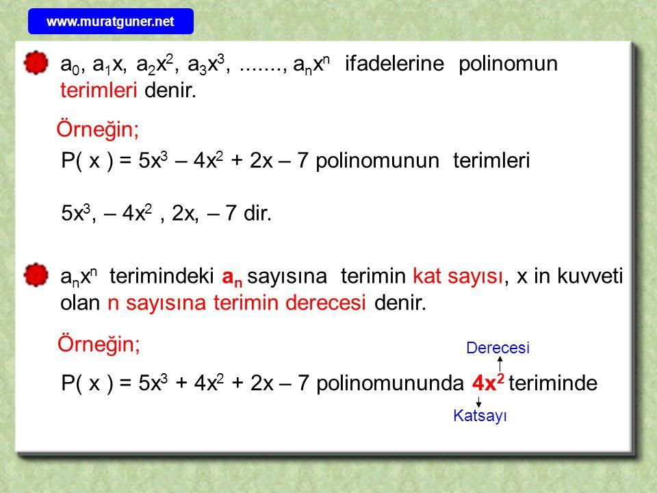 P( x ) = 5x3 – 4x2 + 2x – 7 polinomunun terimleri