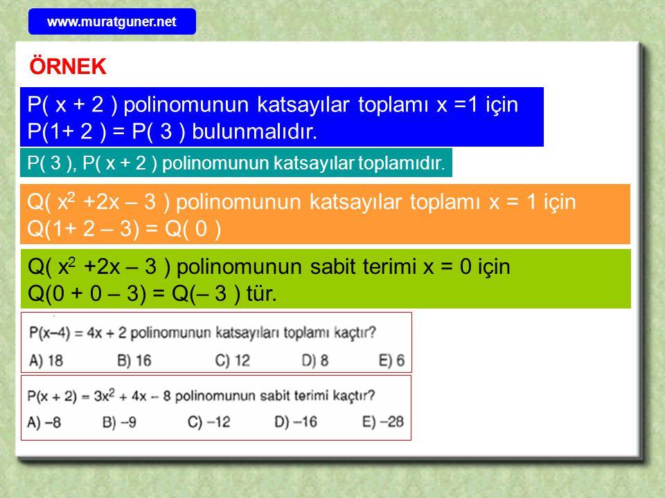 P( x + 2 ) polinomunun katsayılar toplamı x =1 için
