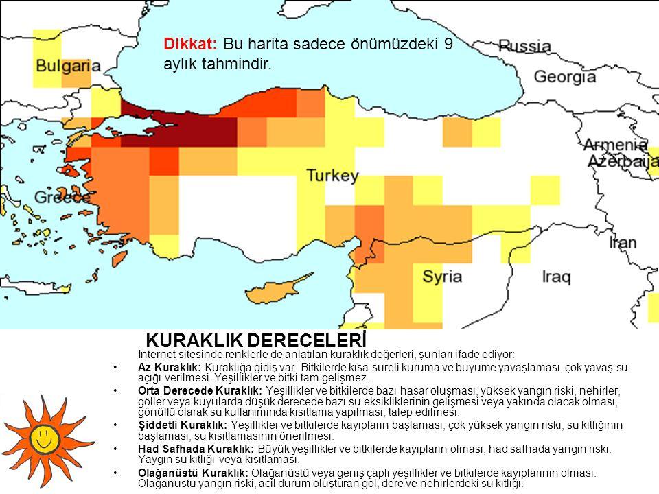 KURAKLIK DERECELERİ Dikkat: Bu harita sadece önümüzdeki 9