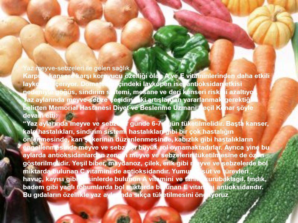 Yaz meyve-sebzeleri ile gelen sağlık