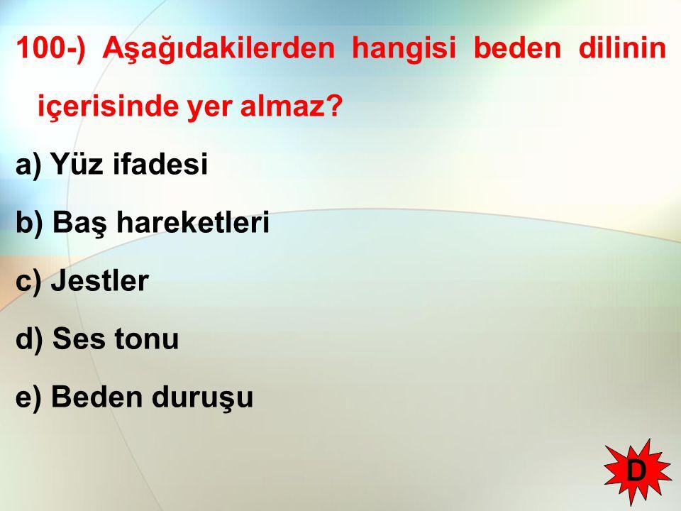100-) Aşağıdakilerden hangisi beden dilinin içerisinde yer almaz