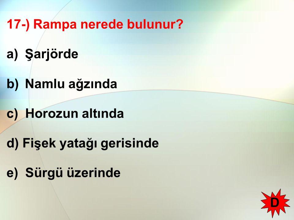 17-) Rampa nerede bulunur
