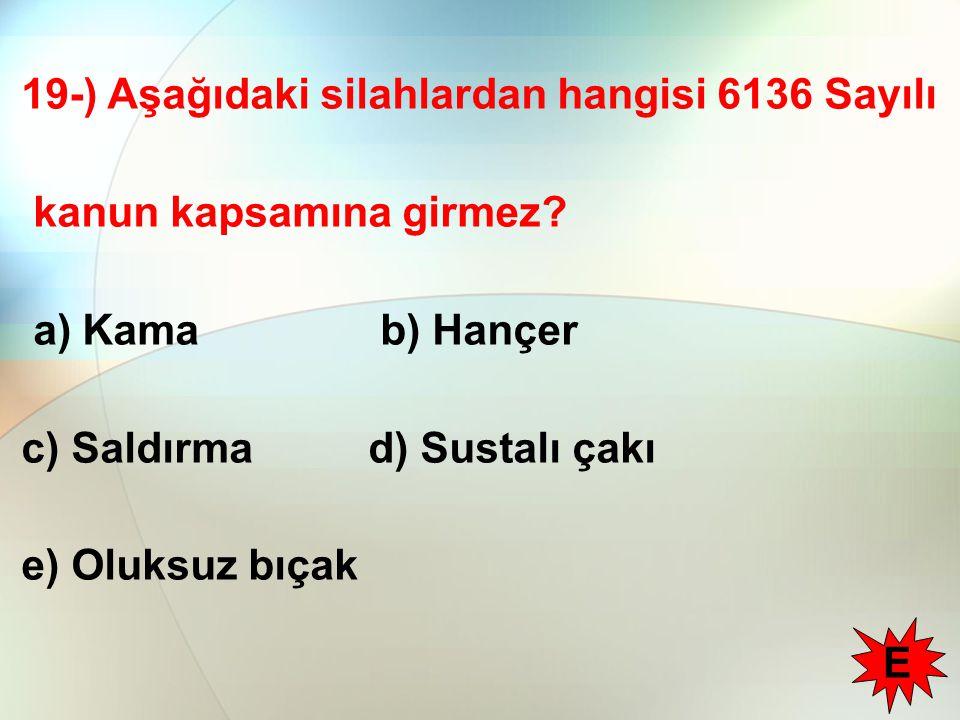 19-) Aşağıdaki silahlardan hangisi 6136 Sayılı kanun kapsamına girmez