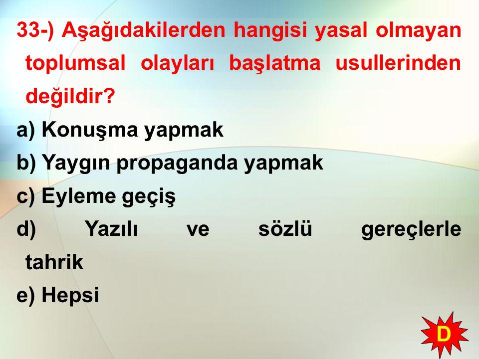 33-) Aşağıdakilerden hangisi yasal olmayan toplumsal olayları başlatma usullerinden değildir