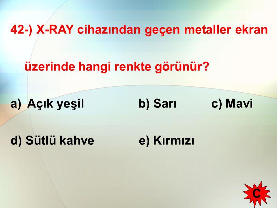 42-) X-RAY cihazından geçen metaller ekran üzerinde hangi renkte görünür