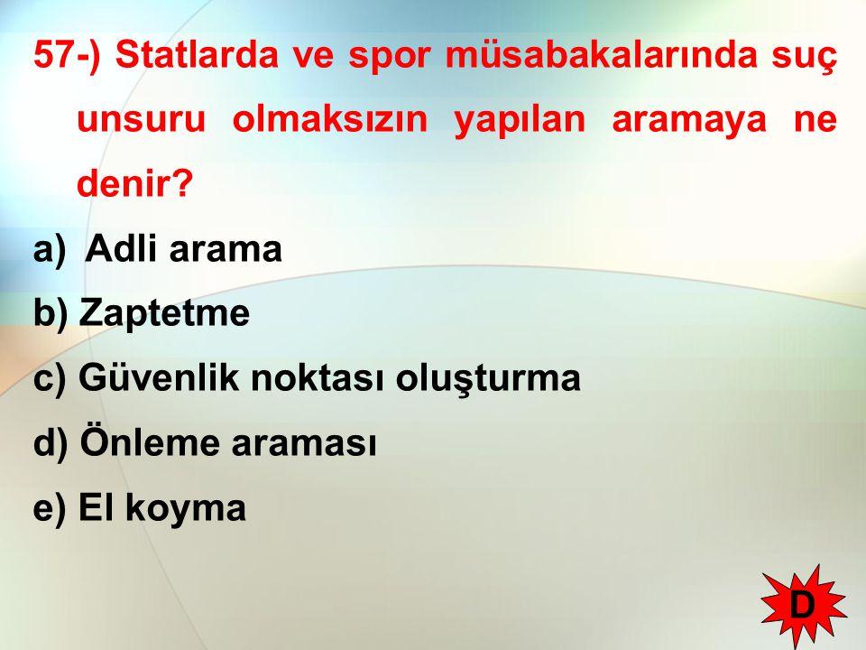 57-) Statlarda ve spor müsabakalarında suç unsuru olmaksızın yapılan aramaya ne denir