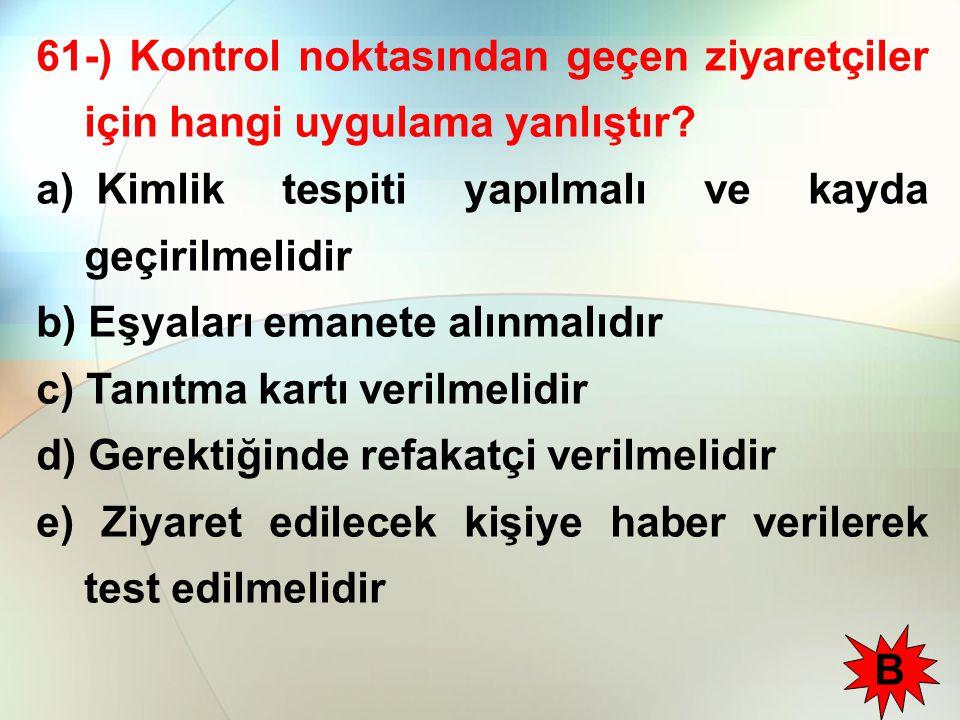 61-) Kontrol noktasından geçen ziyaretçiler için hangi uygulama yanlıştır