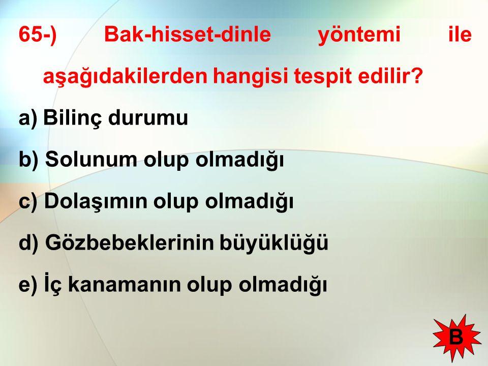 65-) Bak-hisset-dinle yöntemi ile aşağıdakilerden hangisi tespit edilir