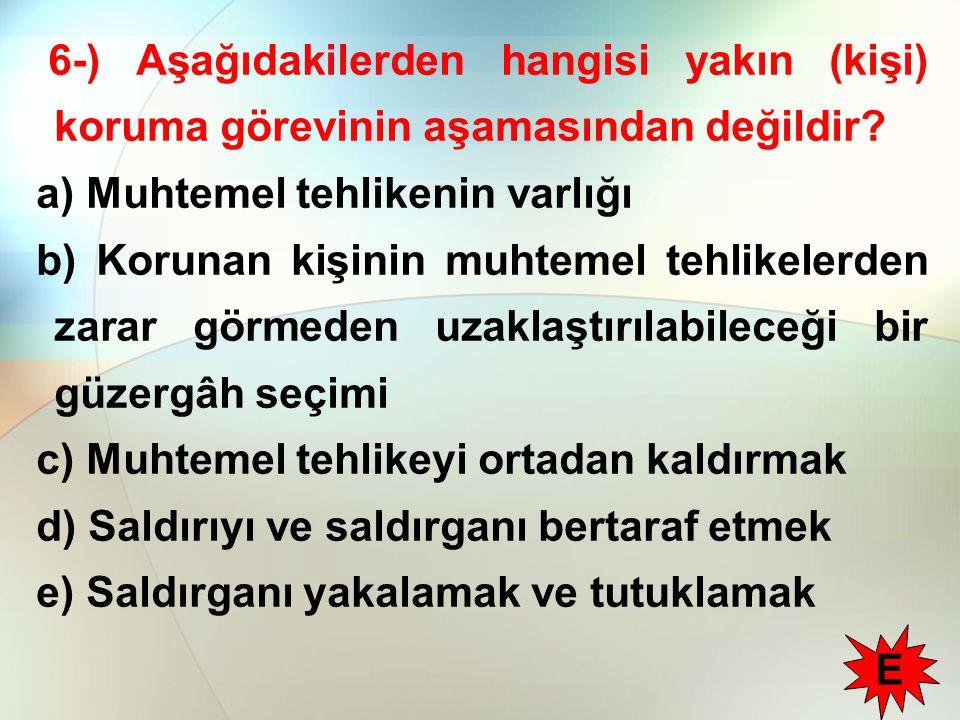 6-) Aşağıdakilerden hangisi yakın (kişi) koruma görevinin aşamasından değildir