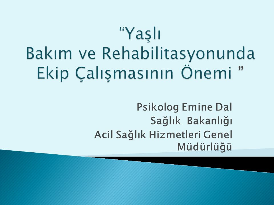 Yaşlı Bakım ve Rehabilitasyonunda Ekip Çalışmasının Önemi