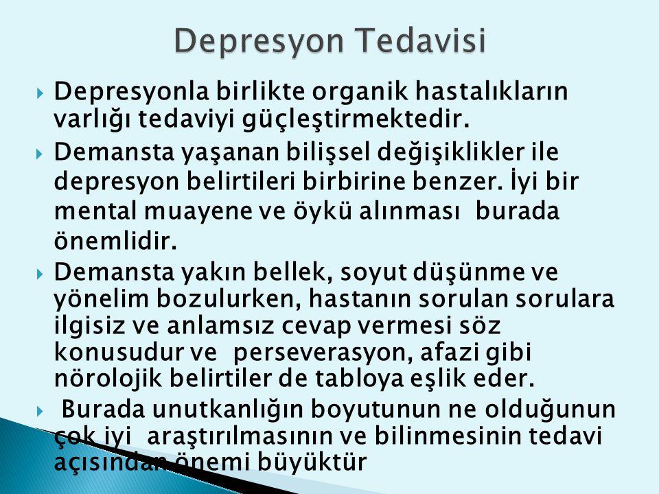 Depresyon Tedavisi Depresyonla birlikte organik hastalıkların varlığı tedaviyi güçleştirmektedir.