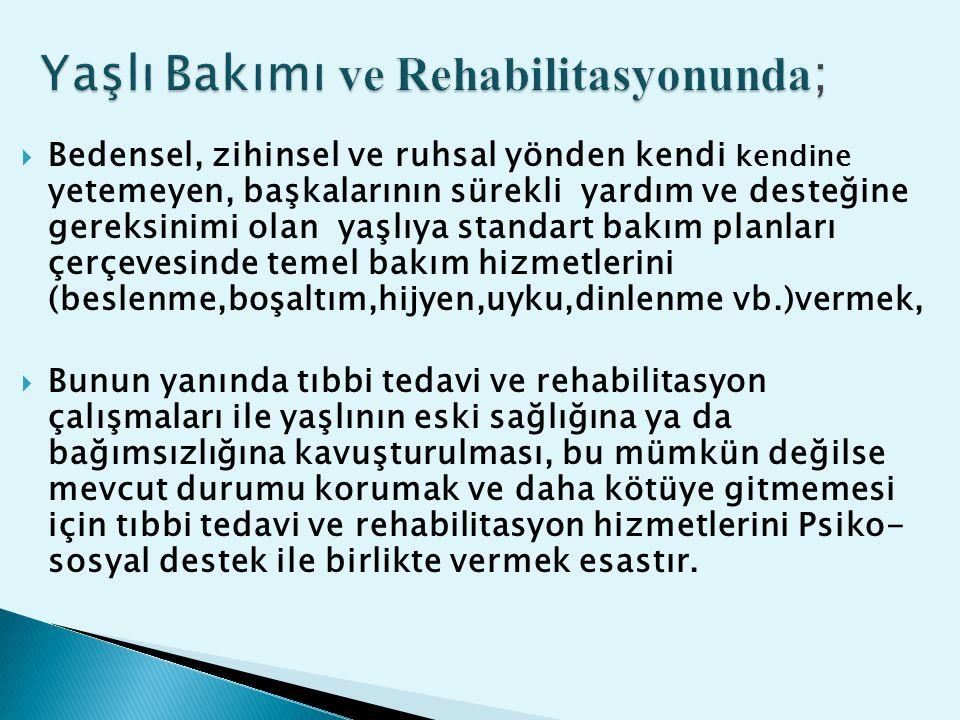 Yaşlı Bakımı ve Rehabilitasyonunda;