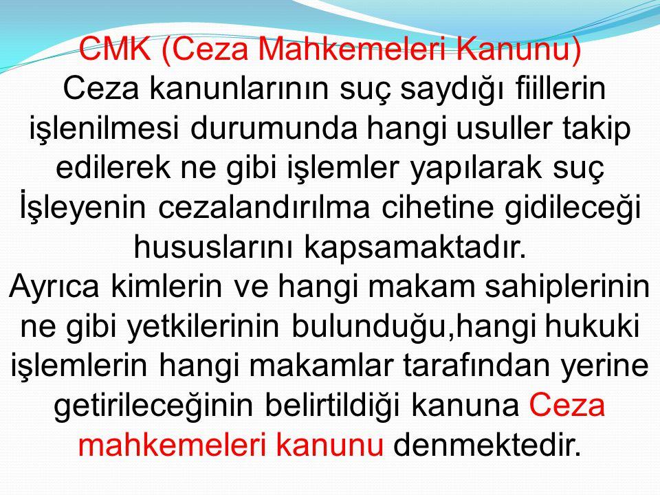 CMK (Ceza Mahkemeleri Kanunu)