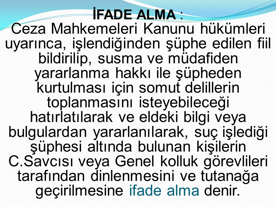 İFADE ALMA :