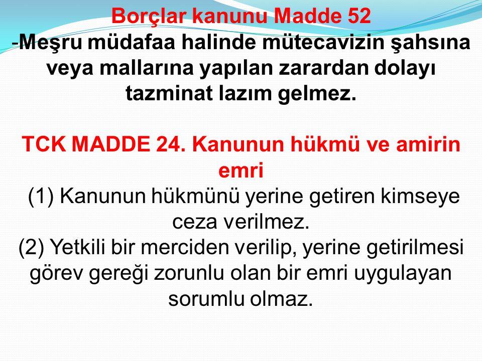 TCK MADDE 24. Kanunun hükmü ve amirin emri