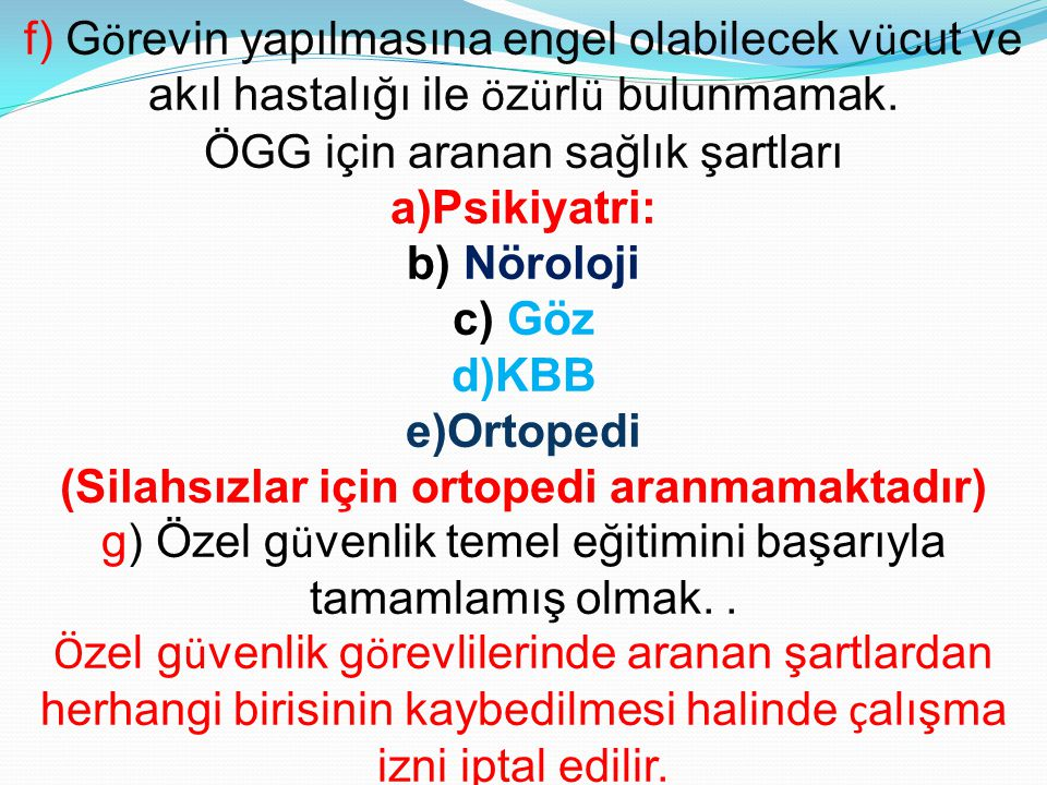 a)Psikiyatri: b) Nöroloji c) Göz d)KBB e)Ortopedi