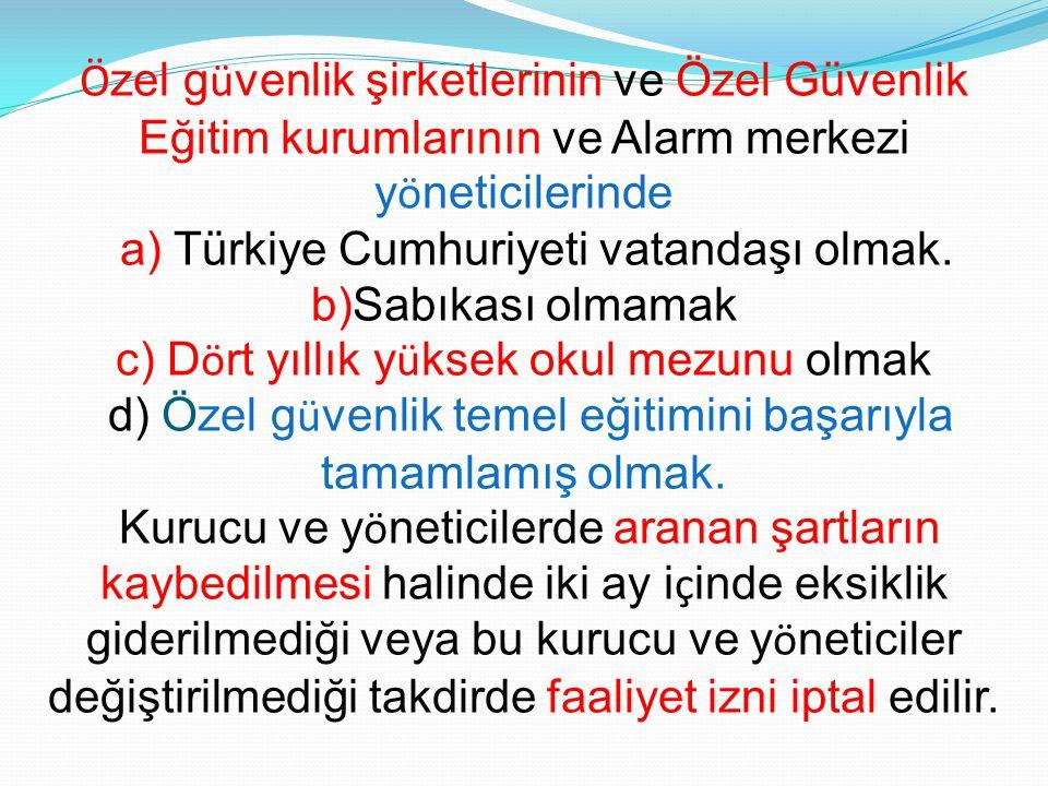 a) Türkiye Cumhuriyeti vatandaşı olmak. b)Sabıkası olmamak