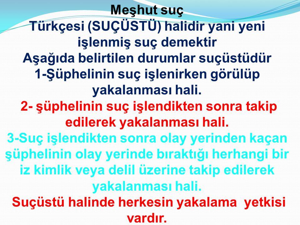 Türkçesi (SUÇÜSTÜ) halidir yani yeni işlenmiş suç demektir