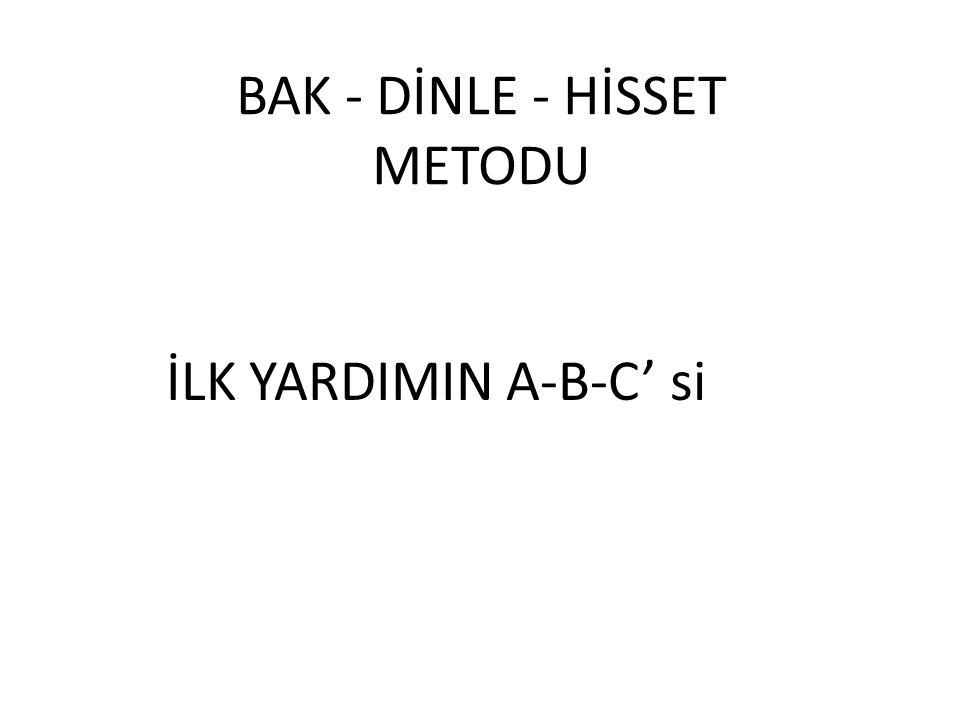 BAK - DİNLE - HİSSET METODU