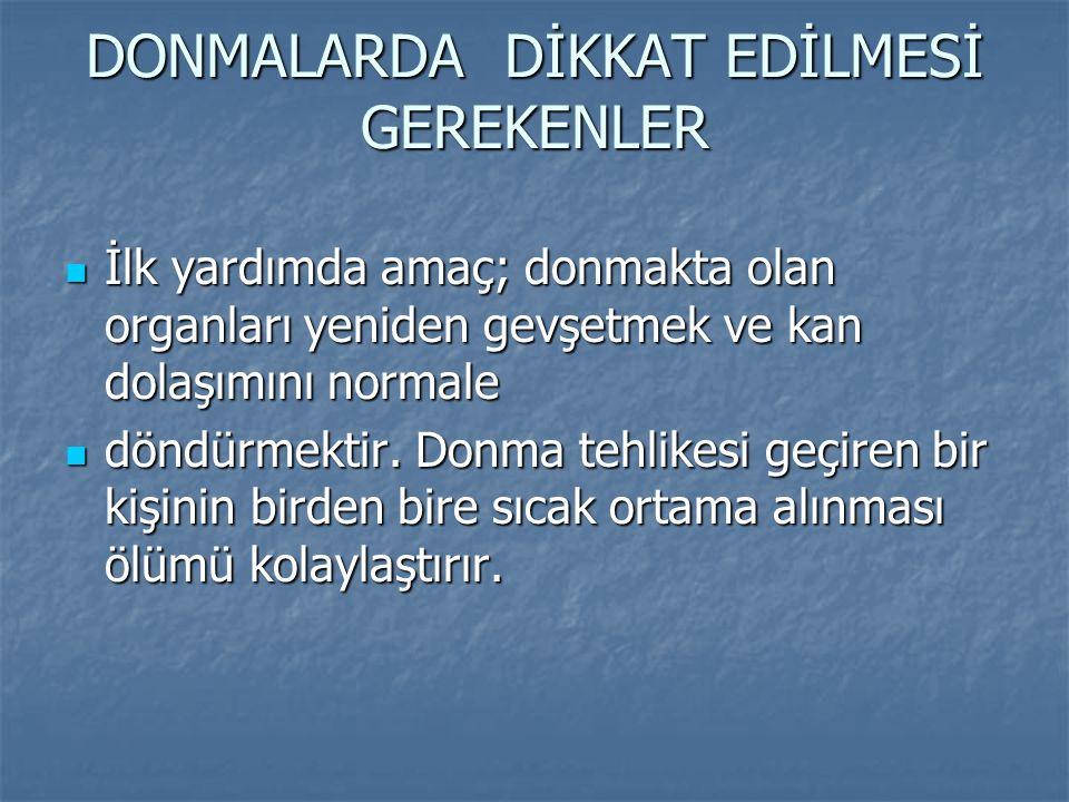 DONMALARDA DİKKAT EDİLMESİ GEREKENLER