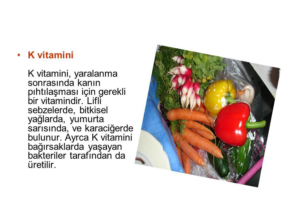 K vitamini K vitamini, yaralanma sonrasında kanın pıhtılaşması için gerekli bir vitamindir.
