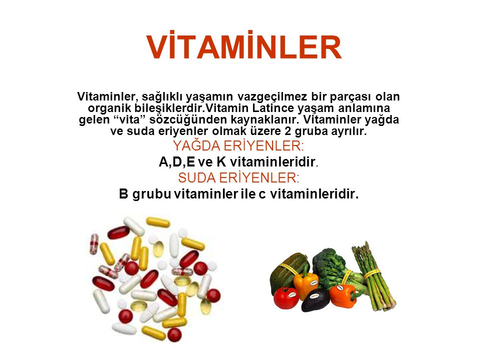 B grubu vitaminler ile c vitaminleridir.