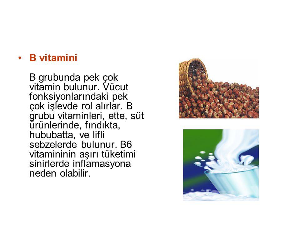 B vitamini B grubunda pek çok vitamin bulunur