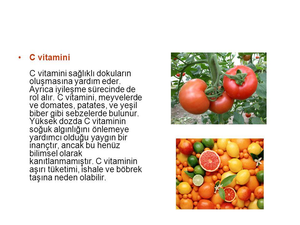 C vitamini C vitamini sağlıklı dokuların oluşmasına yardım eder